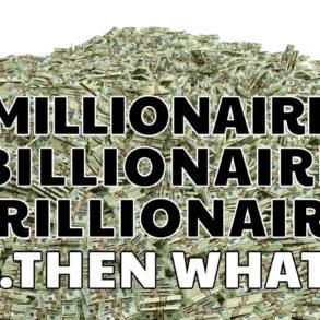 Millionaire billionaire and beyond